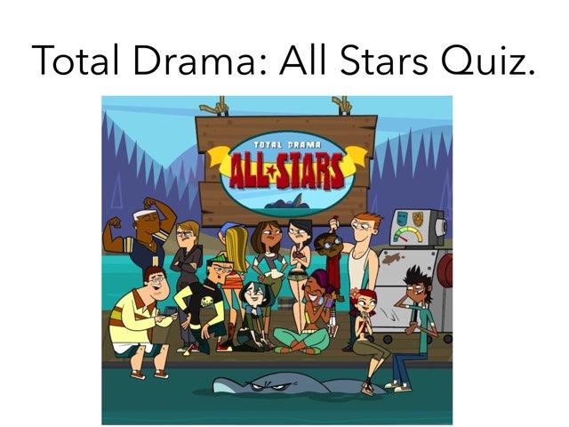 Total Drama All Stars Quiz. by Daniel  Vaca