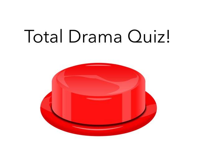 Total Drama Island Quiz. by Daniel  Vaca