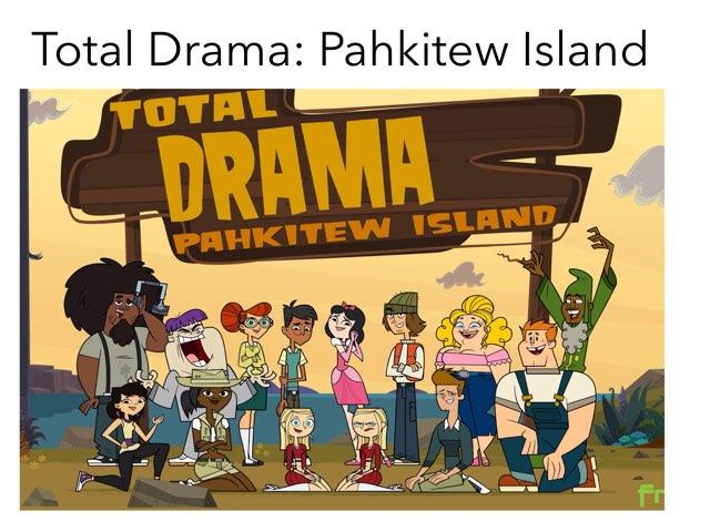 Total Drama: Pahkitew Island Quiz. by Daniel  Vaca
