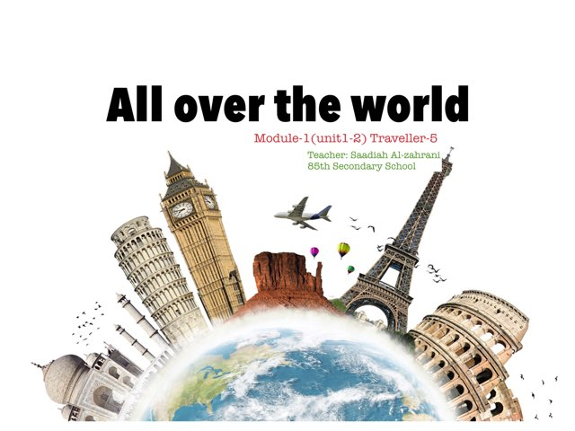 Traveller5 - All over the World by Saadiah Al-zahrani