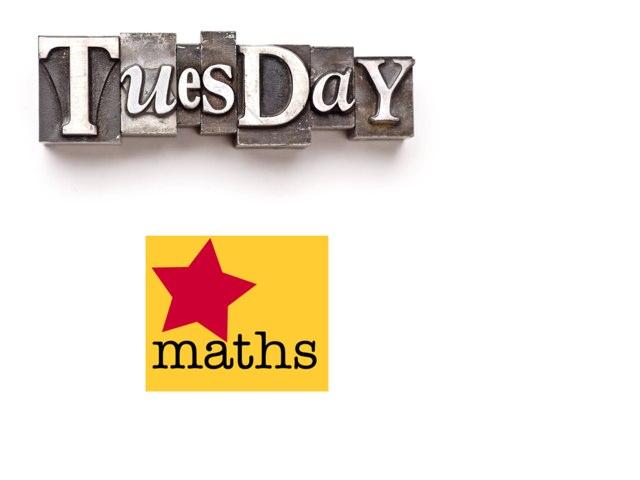 Tuesday Maths by mcpake family