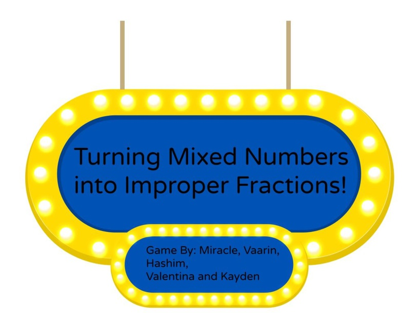 Turning Mixed Numbers into Improper Fractions by Miracle Ohaeme
