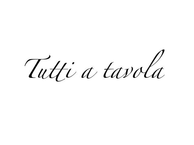 Tutti Tavola by Adriano Scotti