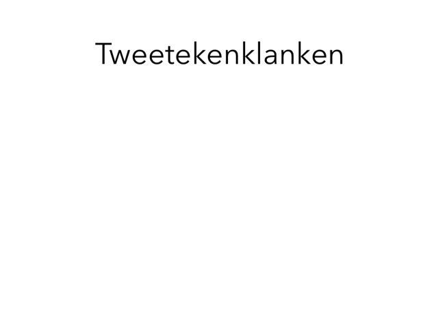 Tweetekenklanken  by Juf Sharon Berkhout