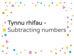 Tynnu rhifau / Subtracting numbers by Bethan Williams