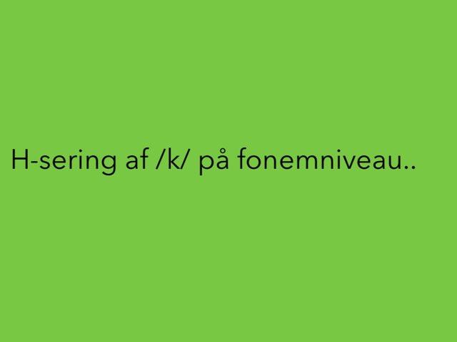 H-sering af /k/ på fonemniveau by Mie Jørgensen