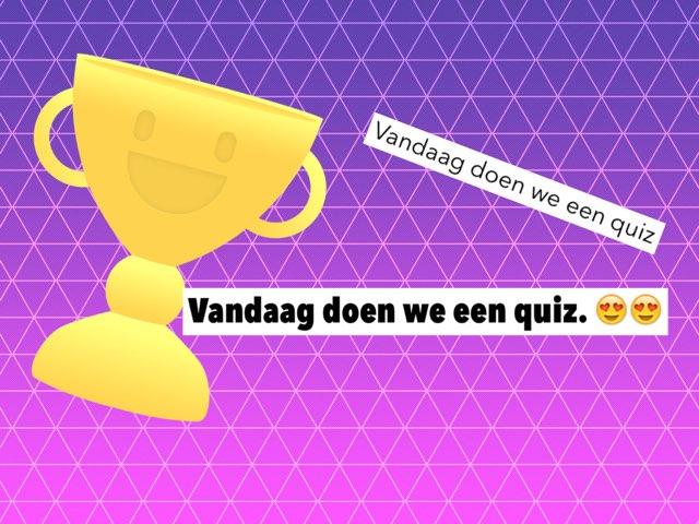 Quizzzzzzzzz by Lona Van klaps