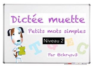 Dictée Muette Niveau 2 by Christelle Victorin