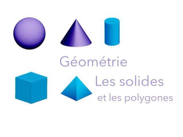 Géométrie : les solides et les polygones by Eloise Mc Carthy