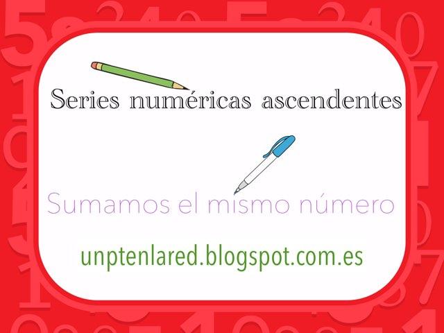 Series Numéricas Ascendentes. by Jose Sanchez Ureña