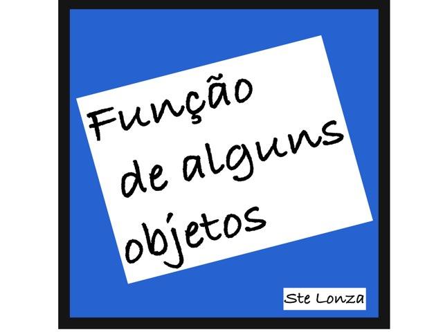 Função De Alguns Objetos by ۞Ste Lonza