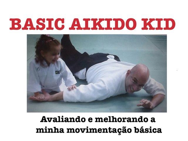 BASIC AIKIDO KID - MOVIMENTAÇÕES BÁSICAS by Fernanda Velez