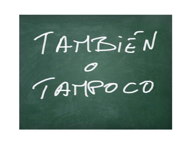 ¿También o Tampoco? by Juan  Fernández