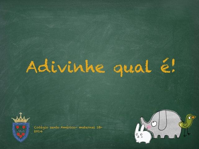 Adivinhe Qual É? by Ana Figueiredo