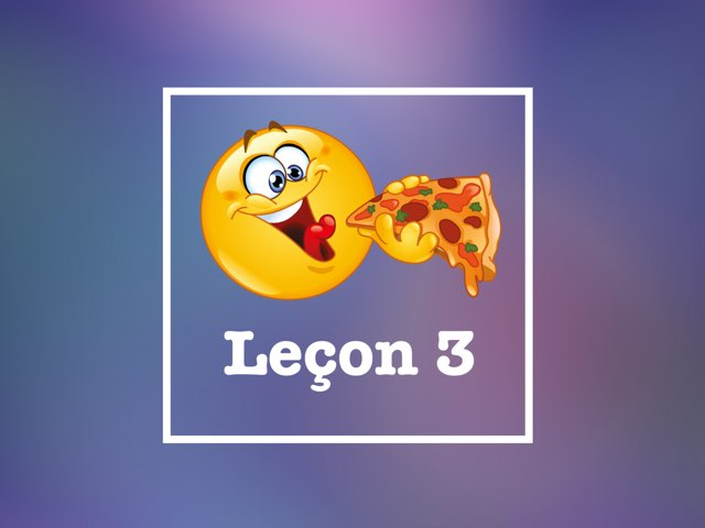 Leçon 3 by Mlle Decker