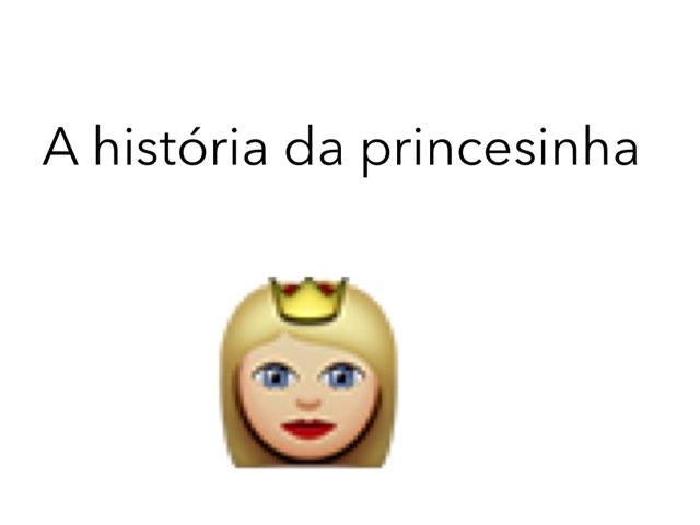 A História Da Princesinha by Evellyn Rangel