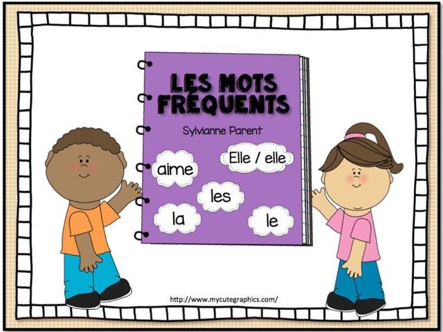 Les mots fréquents 2 [ aime, elle, le , la, les ] by Sylvianne Parent