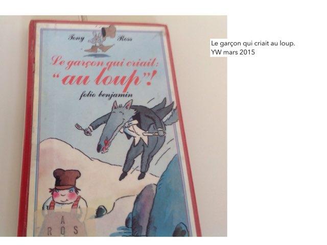 Le Garçon Qui Criait Au Loup by Ecole HautesVignes