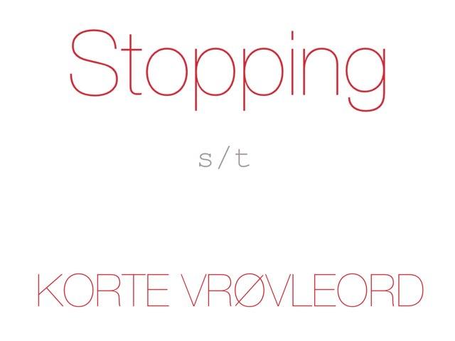 Stopping /s t/ KORTE VRØVLEORD - www.MinKusineMaria.dk by Min Kusine Maria