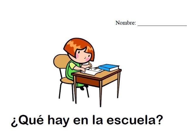 ¿Qué Hay En La Escuela? by Emily Urquizo