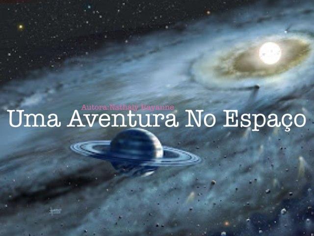 Uma Aventura No Espaço by Nathaly Rayanne