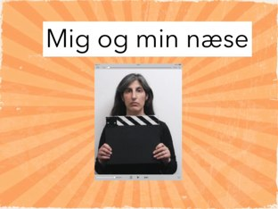 Dokumentaren Mig Og Min Næse by Vhg Elev