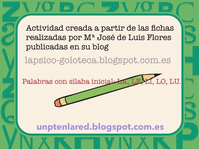 Palabras Con Sílaba Inicial: LA, LE, LI, LO, LU. by Jose Sanchez Ureña