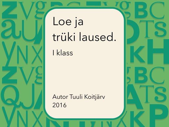 Loe ja trüki laused. by Tuuli Koitjärv