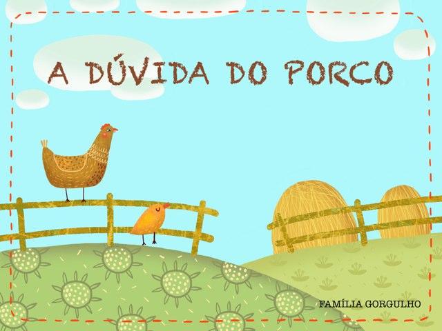A DÚVIDA DO PORCO by Ana Figueiredo