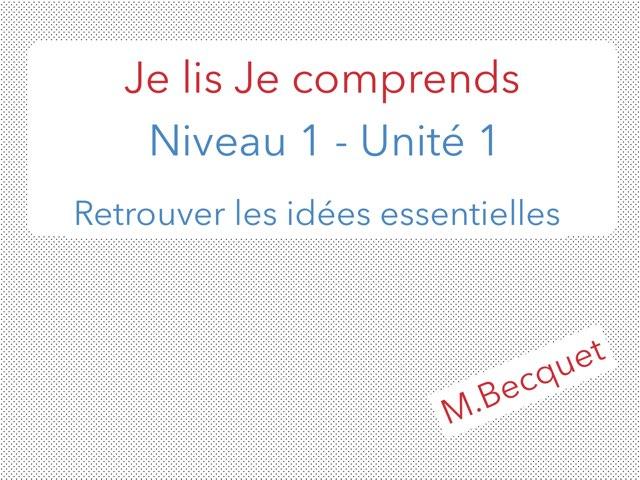 Je lis je comprends - N1U1 Retrouver les idées essentielles by Becquet Maxime