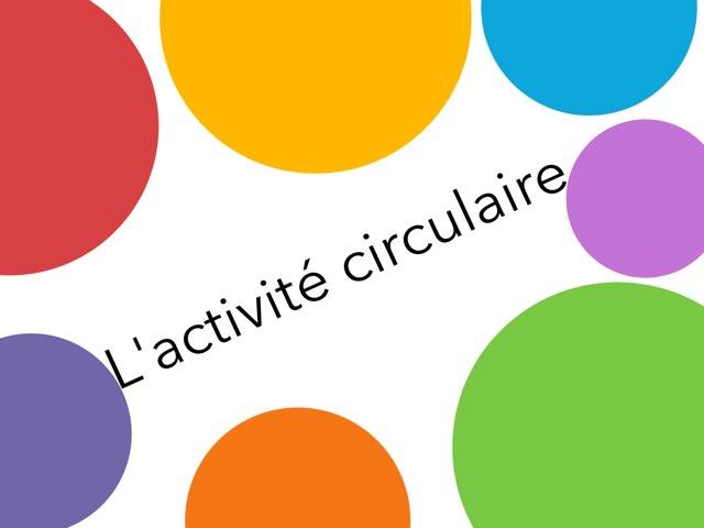 L'activité Circulaire by Charlotte Desmarais