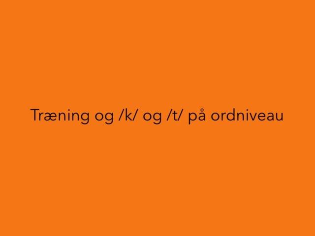 /k/ og /t/ på ordniveau by Mie Jørgensen
