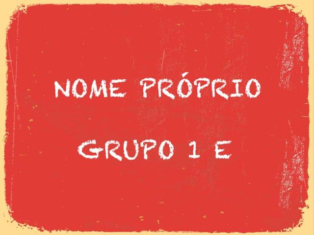 G1E - Nome Próprio  by Educação Infantil Cfc