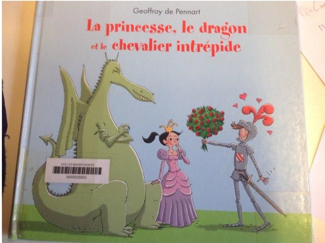 La Princesse, Le Dragon Et Le Chevalier Intrépide  by Classe Ecolint