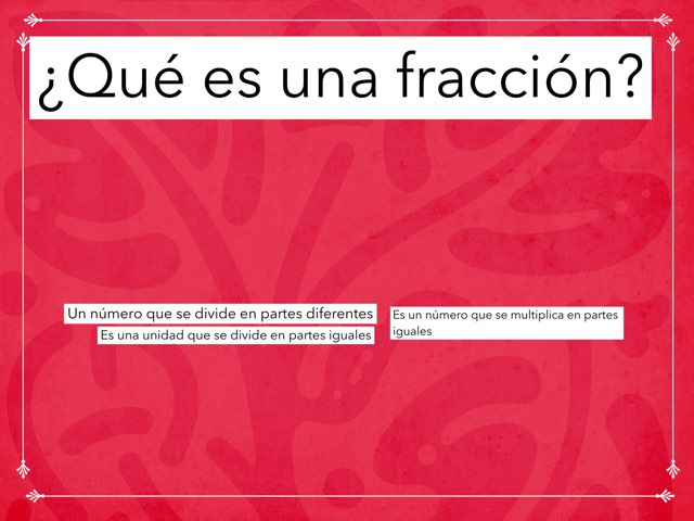 ¿Qué Es Una Fracción? by Xavi González Ibáñez