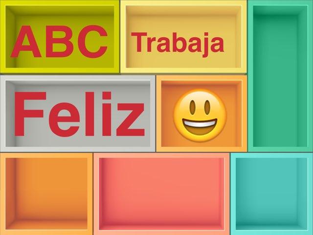 ABC Trabaja Feliz  by umhj hjmbj