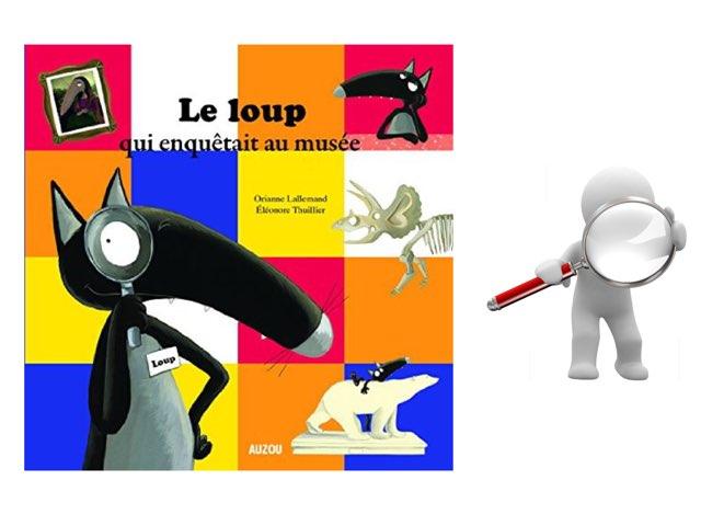 Le Loup qui enquêtait Au Musée  by Martine Freymann