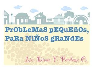 Problemas Pequeños, Para Niños Grandes  by Diana Perdomo