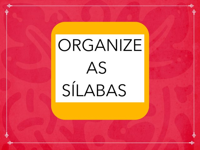 Organizando As Sílabas by ۞Ste Lonza