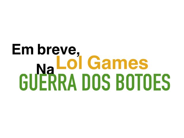 Lol Games: Guerra Dos Botões - Trailer Oficial by Lol Games