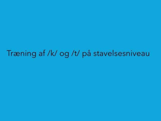 /k/ og /t/ på stavelsesniveau by Mie Jørgensen