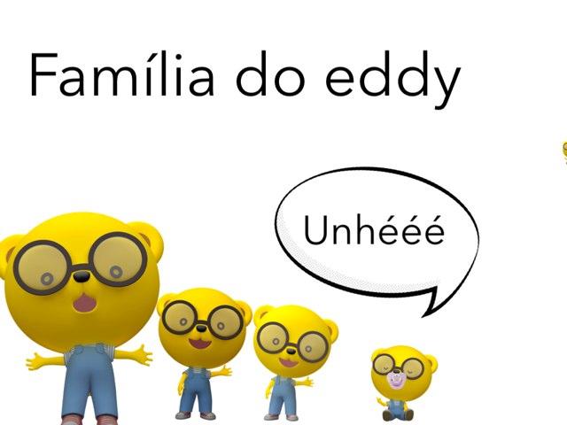 Família Do Eddy by Marina Bernardo