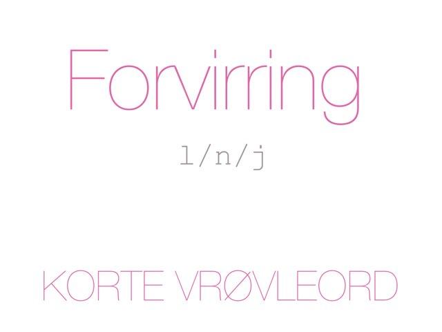 Forvirring /l n j/ KORTE VRØVLEORD - www.MinKusineMaria.dk by Min Kusine Maria