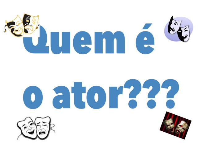 Quem é O Ator? by Carolina Monteiro