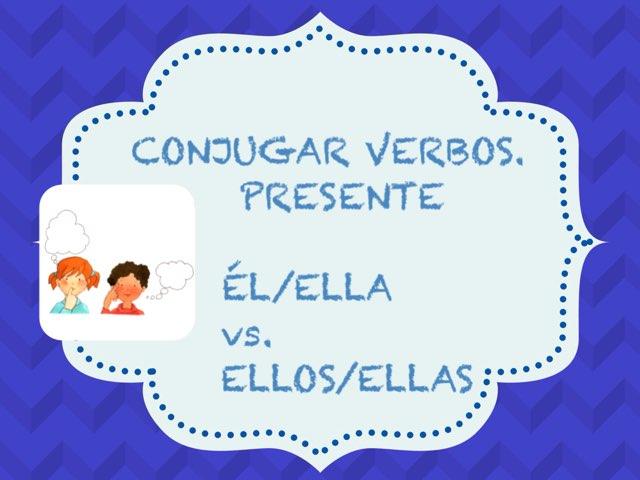 Verbos En Presente Terminados En -ar. Él/ella Vs. Ellos/ellas by Silvia Romanillos