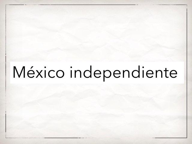 México Independiente by Nicolas cervantes