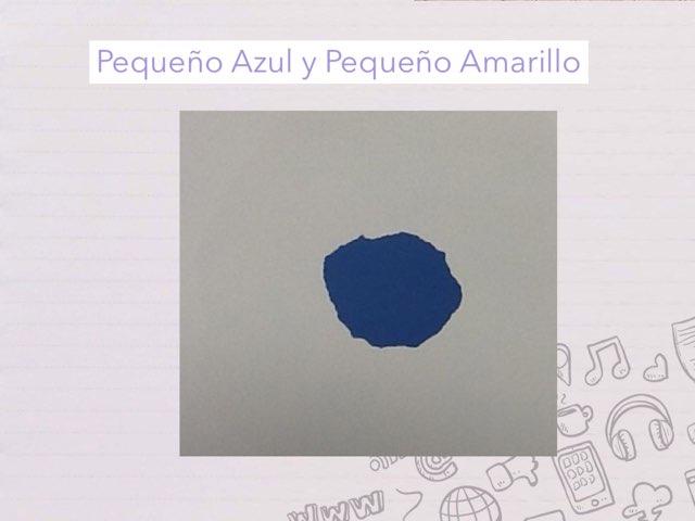 Pequeño Azul Y Pequeño Amarillo by Milagros Nuño Alvarez
