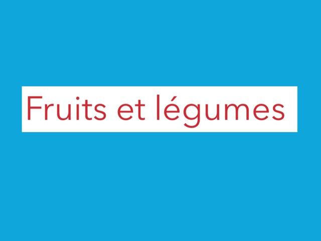 Fruits et légumes  by Eloise Mc Carthy