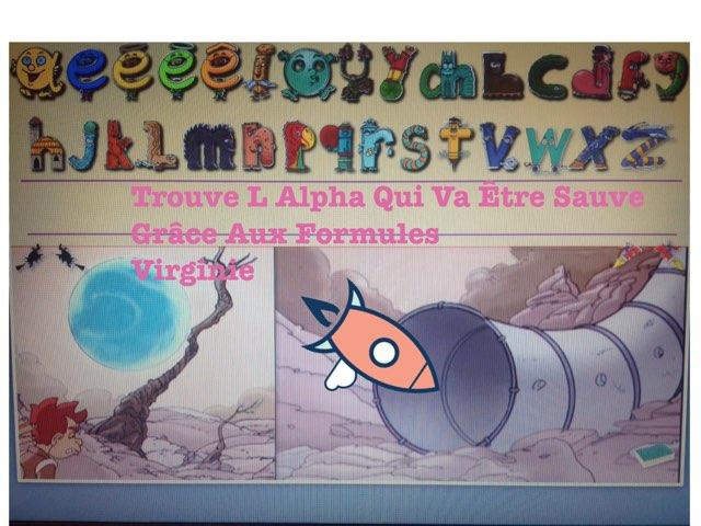 Trouve L Alpha Qui Va Être Sauve Grâce Aux Formules by Virg Inie