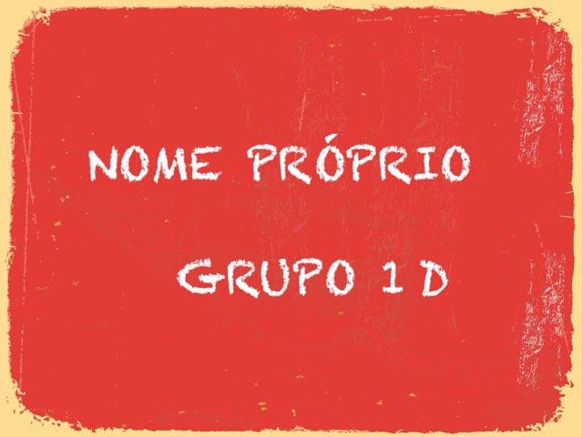 G1D -  Nome Próprio  by Educação Infantil Cfc